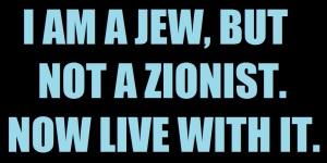 Jewish not Zionist